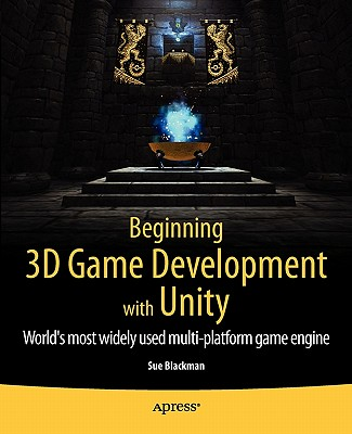 Beginning 3D Game Development with Unity by Sue Blackman: Epic Review